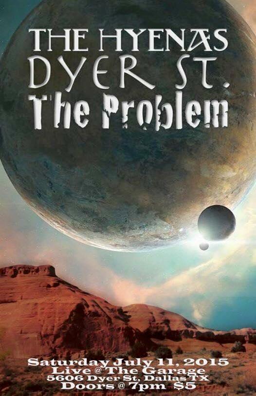 Dyer St, The Problem, Hyenas July 11 2015