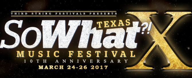 So What?! Music Festival Day 2 – Saturday March 25